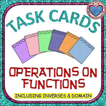Task Cards 40 cards - Operations on Functions & Compositio