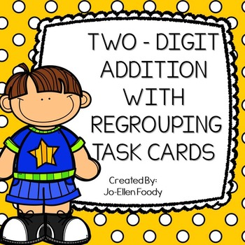 Two-Digit Addition with Regrouping Task Cards