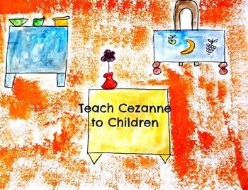 Art Lesson Teach Cezanne to Grades K-6 Art history and Art