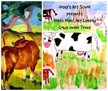 Art Lesson Teach Franz Marc to K - 3rd:Cows Under Trees Ar