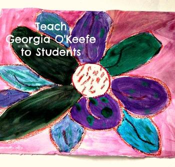 Art Lesson Teach Georgia O'Keefe Inspired Flowers K-6 Art
