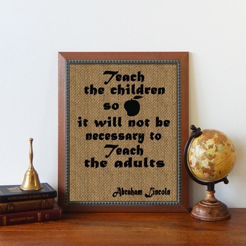 "8.5 X 11 Printed Burlap ""Teach The Children..."" Quote by Lincoln"