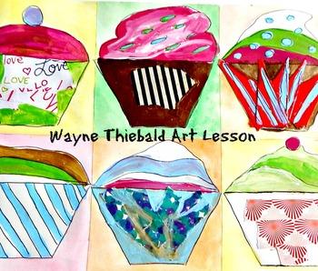 Art Lesson Teach Wayne Thiebald to K-6 Cupcakes Art Histor
