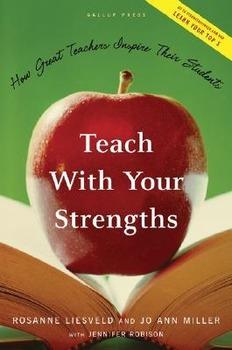Teach With Your Strengths, Rosanne Liesveld & Jo Ann Miller