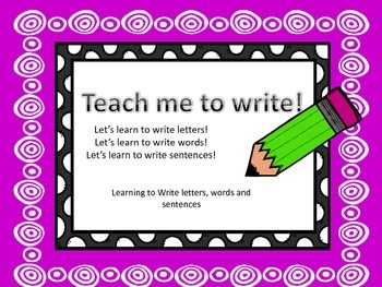 Teach me to Write: Letters, Words, and Sentences