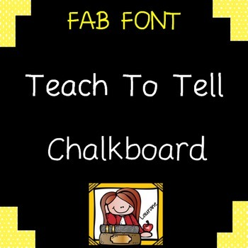 FONT FOR COMMERCIAL USE - TeachToTell CHALKBOARD