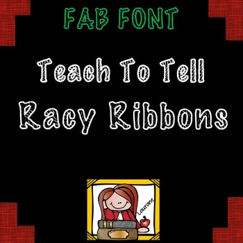 FONT FOR COMMERCIAL USE - TeachToTell RACY RIBBONS DECORAT