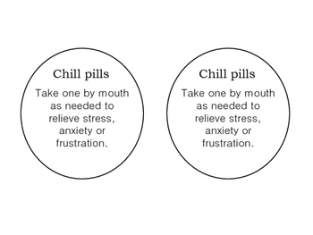Teacher Appreciation- Chill pills