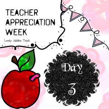 Teacher Appreciation Week: Day 3 Freebie