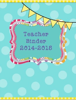 Teacher Binder 2015-2016 Blue and Yellow Polka Dots