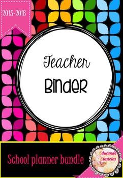 Teacher Binder Bundle 2015-2016 fully editable