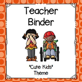 """Teacher Binder- """"Cute Kids"""" Theme"""