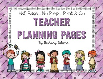 Teacher Planning Pages ~ Print and Go ~ No Prep! ~ 5 Half-