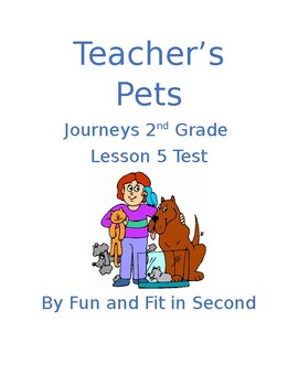 Journeys Lesson 5 Teacher's Pets Test