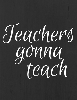 Teachers Gonna Teach poster