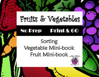 Teaching Fruits and Vegetables  Sorting and Mini-books  Pr