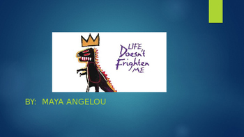 """Teaching """"Life Doesn't Frighten Me""""  Poem by Maya Angelou"""