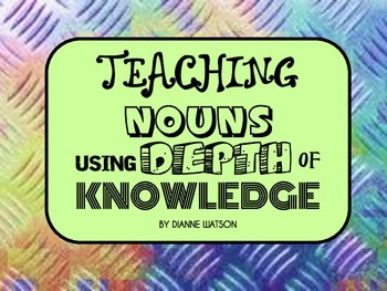Teaching Nouns Using Depth of Knowledge