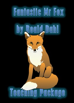 English Teaching Package for 'Fantastic Mr Fox' by Roald Dahl