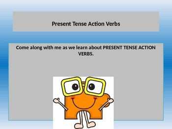 Teaching Present Tense Action Verbs with a PowerPoint Pres