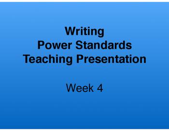 Teaching Presentations Week 4 - Writing Power Standards -