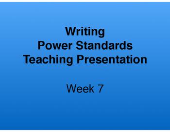 Teaching Presentations Week 7 - Writing Power Standards -