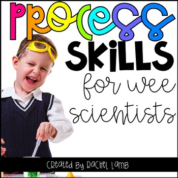 Teaching Process Skills to Wee Scientists