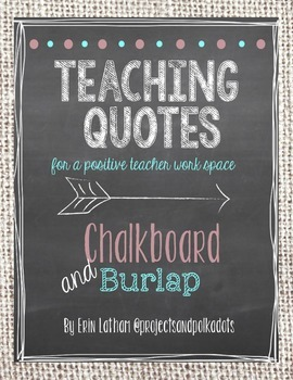 Teaching Quotes: Chalkboard and Burlap