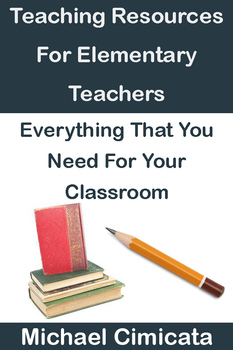 Teaching Resources For Elementary Teachers: Everything Tha