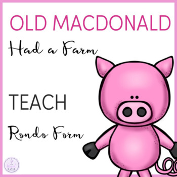 Teaching Rondo Form Through Old MacDonald