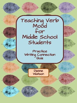 Teaching Verb Mood for Middle School Students by Dianne Watson