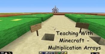 Teaching With Minecraft - Multiplication Arrays