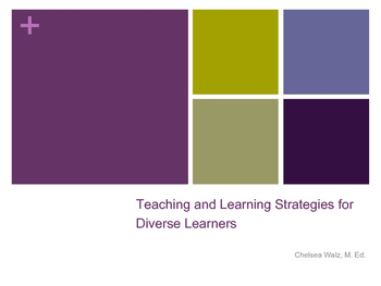 Teaching and Learning Strategies for Diverse Learners