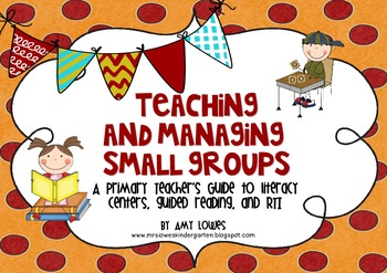 Teaching and Managing Small Groups {A Guide to Centers, Gu