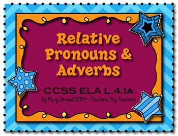 Teaching students to USE relative pronouns and adverbs and WHY!