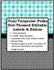 Teal & Turquoise Polka Dot Editable Labels and Extras