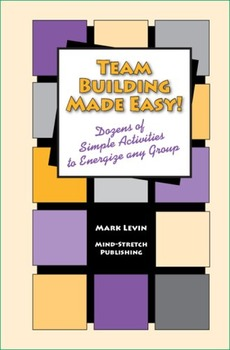 Team Building Made Easy - Dozens of simple activities to e