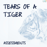 Tears of a Tiger Assessment and Exam
