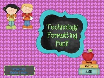 Technology Formatting Fun