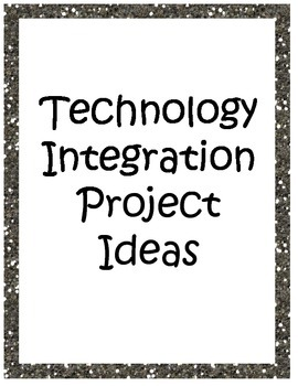 Technology Integration Project Ideas
