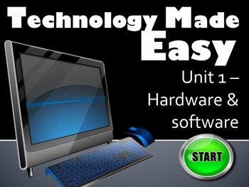 Technology Made Easy (TME) Computer Hardware & Software Unit 1
