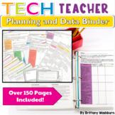 Technology Teacher Planning and Data Binder {2016 Update}