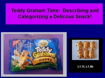 Teddy Graham Time- Describing and Categorizing Snacks in 1