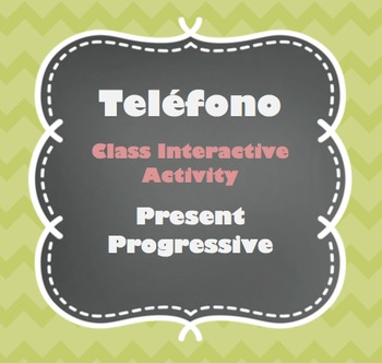 Teléfono - Present Progressive - Class Interactive Activity
