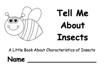 Tell Me About Insects:  A Little Book About the Characteri