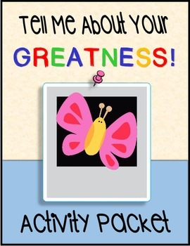Tell Me About Your GREATNESS! Activity Packet {48 pages}