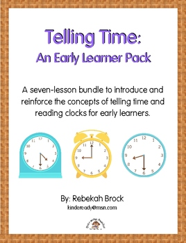Telling Time: An Early Learner Pack to Introduce and Teach