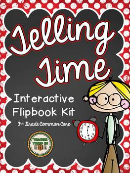 Telling Time Interactive Flipbook-Hour, 5 Minute, Minute-
