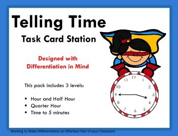 Telling Time Math Task Cards - Designed with Differentiati