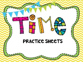 Telling Time Practice Sheets